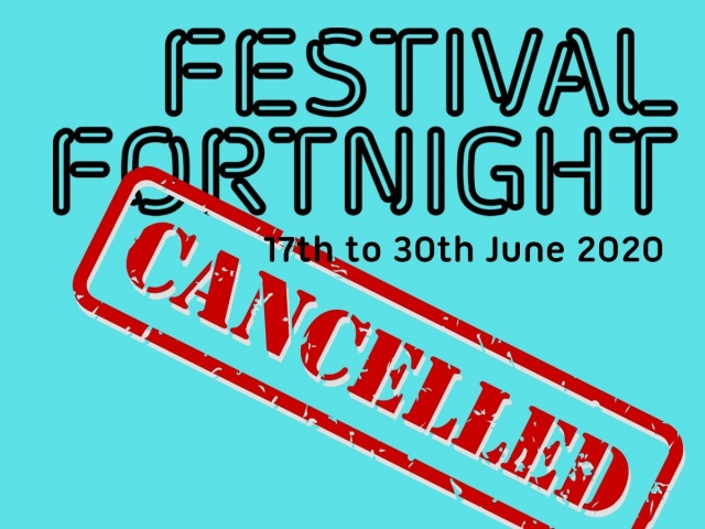 Festival Fortnight 2020 Cancelled